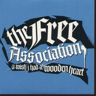 The Free Association - (I Wish I Had A) Wooden Heart