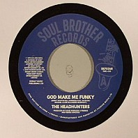 The Headhunters - God Make Me Funky / If You've Got It, You'll Get It