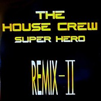 The House Crew - Super Hero (Remix II)