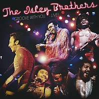 The Isley Brothers - Groove With You... Live