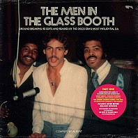 The Men In The Glass Booth (Ground Breaking Re-Edits And Remixes By The Disco Era's Most Influential DJs) (Part One)