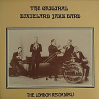 The Original Dixieland Jazz Band - The London Recordings