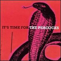 The Peacocks - It's Time For