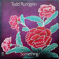 Todd Rundgren - Something / Anything ?
