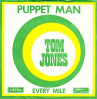 Tom Jones - Puppet Man / Every Mile