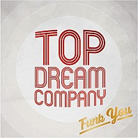 Top Dream Company - Funk You