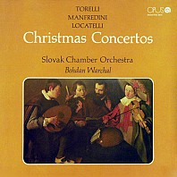 Torelli / Manfredini / Locatelli / Slovak Chamber Orchestra / Bohdan Warchal - Christmas Concertos