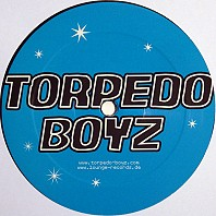Torpedo Boyz - Welcome To The Sugar Show