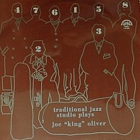 "Traditional Jazz Studio - Plays Joe ""King"" Oliver"