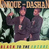 Unique And Dashan - Black To The Future