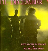Until December - Live Alone In Shame / We Are The Boys