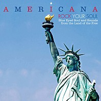 Americana - Rock Your Soul - Blue Eyed Soul And Sounds From The Land Of The Free