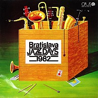 Various Artists - Bratislava Jazz Days 1982