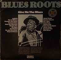 Various Artists - Give Me The Blues (The Living Tradition)