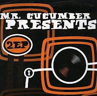 Mr. Cucumber Presents 2EP