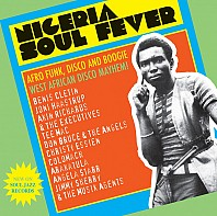 Various Artists - Nigeria Soul Fever (Afro Funk, Disco And Boogie: West African Disco Mayhem!)