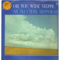 Oh, You, Wide Steppe