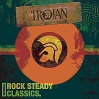 Trojan: Original Rock Steady Classics