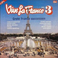 Various Artists - Vive La France 3 - Grote Franse Successen