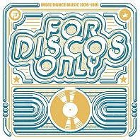 For Discos Only (Indie Dance Music 1976–1981)
