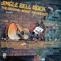 Various Artists - Jingle Bell Rock - The Original Bobby Helms Hit!