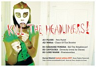 Kill The Headliners!