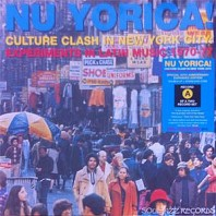 Various Artists - Nu Yorica! Culture Clash In New York City: Experiments In Latin Music 1970-77 Vol.1