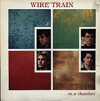 Wire Train - In A Chamber