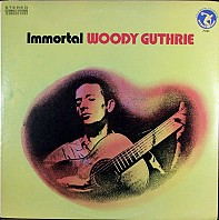 Woody Guthrie - Immortal Woody Guthrie