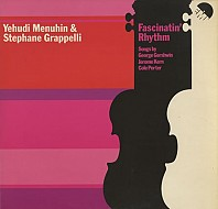 Yehudi Menuhin And Stéphane Grappelli - Fascinatin' Rhythm