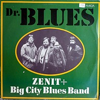 Zenit + Big City Blues Band - Dr. Blues