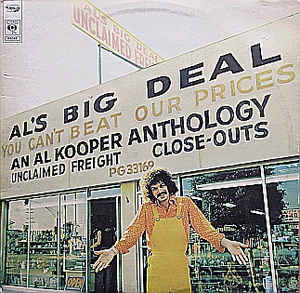 Al Kooper - Al's Big Deal / Unclaimed Freight-An Al Kooper Anthology