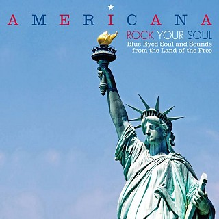 Various Artists - Americana - Rock Your Soul - Blue Eyed Soul And Sounds From The Land Of The Free