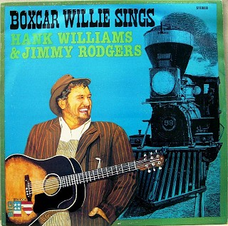Boxcar Willie - Boxcar Willie Sings Hank Williams & Jimmy Rodgers
