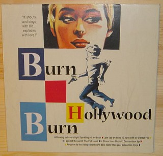 Burn Hollywood Burn - It Shouts And Sings With Life... Explodes With Love !