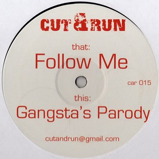 Cut & Run - Follow Me / Gangsta's Parody