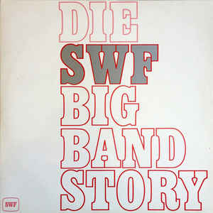 Various Artists - Die SWF Big Band Story