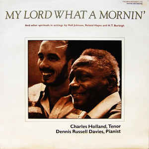 Charles Holland, Dennis Russell Davies - My Lord What A Mornin'