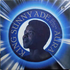 King Sunny Ade And His African Beats - Aura