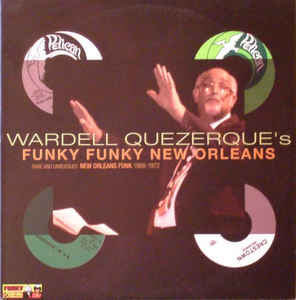 Various - Wardell Quezerque's Funky Funky New Orleans