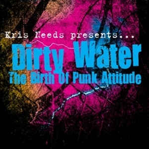 Various Artists - Dirty Water: The Birth Of Punk Attitude