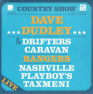 Various Artists - Country Show - Live / Dave Dudley & Drifters Caravan, Rangers, Nashville Playboy's, Taxmeni