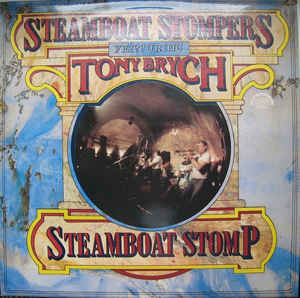Steamboat Stompers featuring Tony Brych - Steamboat Stomp