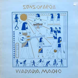 Suns Of Arqa - Wadada Magic