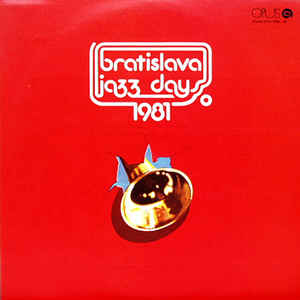 Various Artists - Bratislava Jazz Days 1981