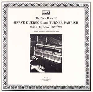 Herve Duerson And Turner Parrish With Teddy Moss - The Piano Blues (1929-1933)