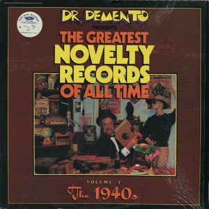 Various Artists - Dr. Demento Presents: The Greatest Novelty Records Of All Time • Volume 1 The 1940s
