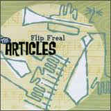 The Articles - Flip F'real