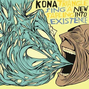 Kona Triangle - Sing A New Sapling Into Existence