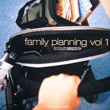Various Artists - Family Planning Vol 1